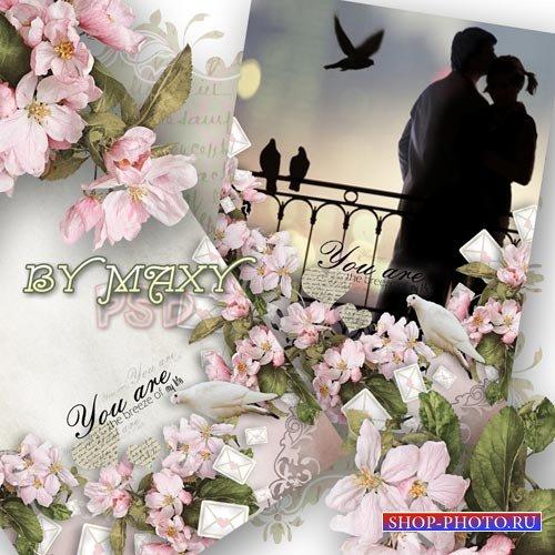 Рамка любовь и романтика - Ты - ветер в моей жизни