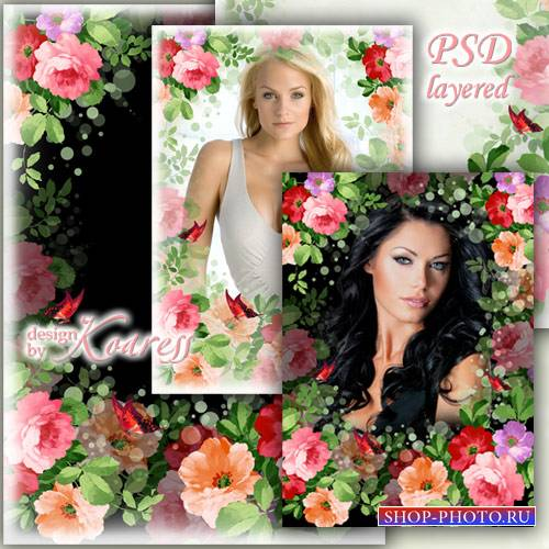 Цветочная романтическая рамка для фотошопа - И яркие, и нежные, прекрасные  ...