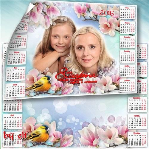 Календарь-рамка на 2016 год к 8 Марта - Звенят по рощам песни птиц
