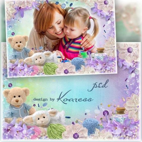 Детская рамка для фотошопа - А мы с мамой рукодельницы