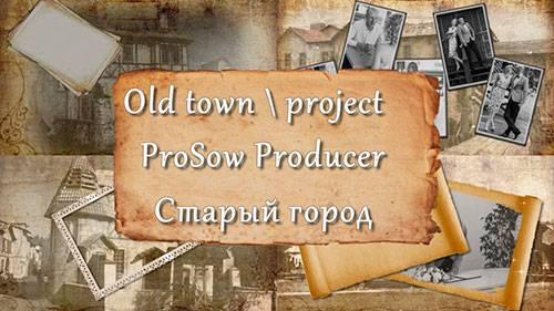 Проект для ProShow Producer - Старый город