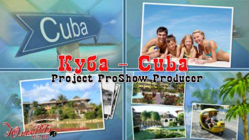 Проект для ProShow Producer - Куба