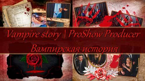 Проект для ProShow Producer - Вампирская история